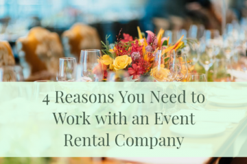 4 Reasons You Need to Work with an Event Rental Company
