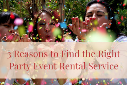 3 Reasons to Find the Right Party Event Rental Service